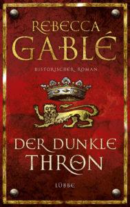 Der dunkle Thron von Rebecca Gablé
