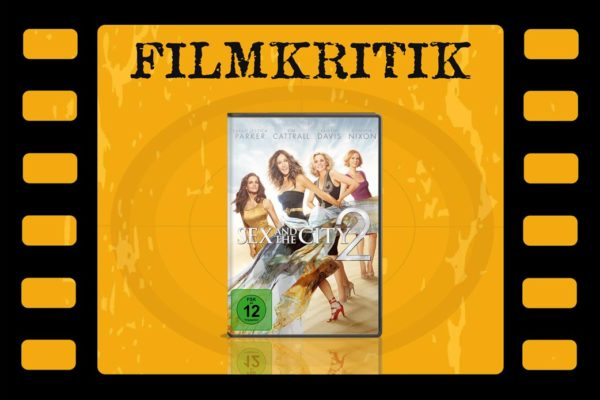 Filmkritik Sex and the city 2 mit DVD Cover in Filmstreifen