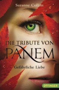Die Tribute von Panem: Gefährliche Liebe von Suzanne Collins