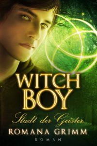 Witch Boy: Stadt der Geister von Romana Grimm