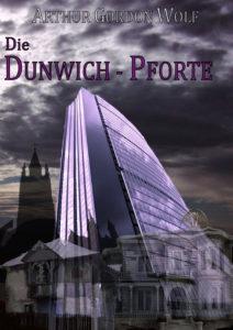 Die Dunwich-Pforte von Arthur Gordon Wolf