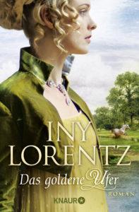 Das goldene Ufer von Iny Lorentz