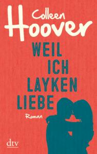Weil ich Layken liebe von Colleen Hoover