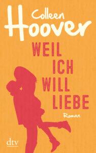 Weil ich Will liebe von Colleen Hoover