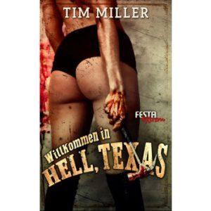 Willkommen in Hell, Texas von Tim Miller