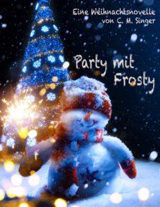 Party mit Frosty von C.M. Singer