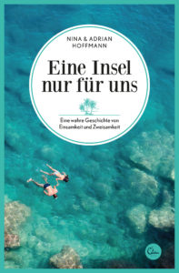 Eine Insel nur für uns von Nina und Adrian Hoffmann