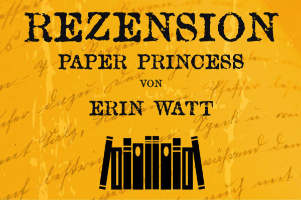 Rezension Paper Princess von Erin Watt