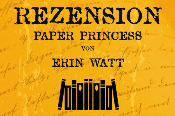 Rezension Paper Princess von Erin Watt