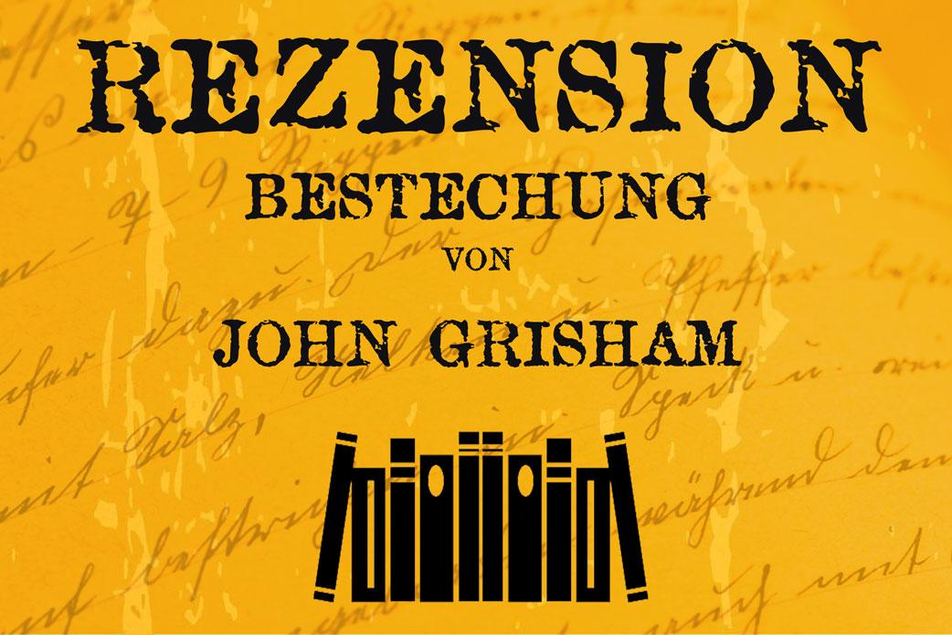 Rezension Bestechung von John Grisham