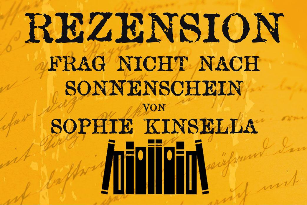 Rezension Frag nicht nach Sonnenschein von Sophie Kinsella