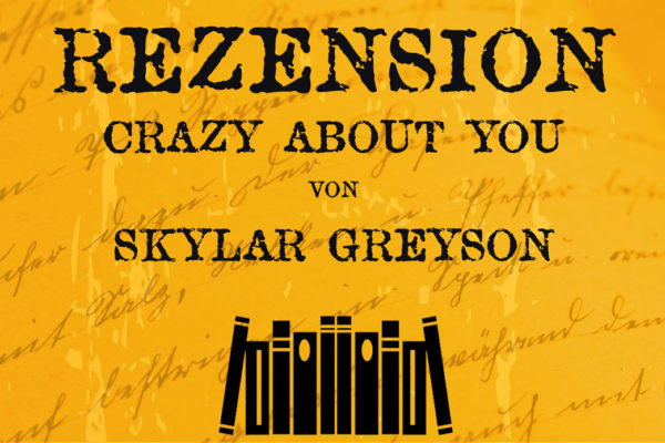 Rezension zu Crazy about you von Skylar Grayson