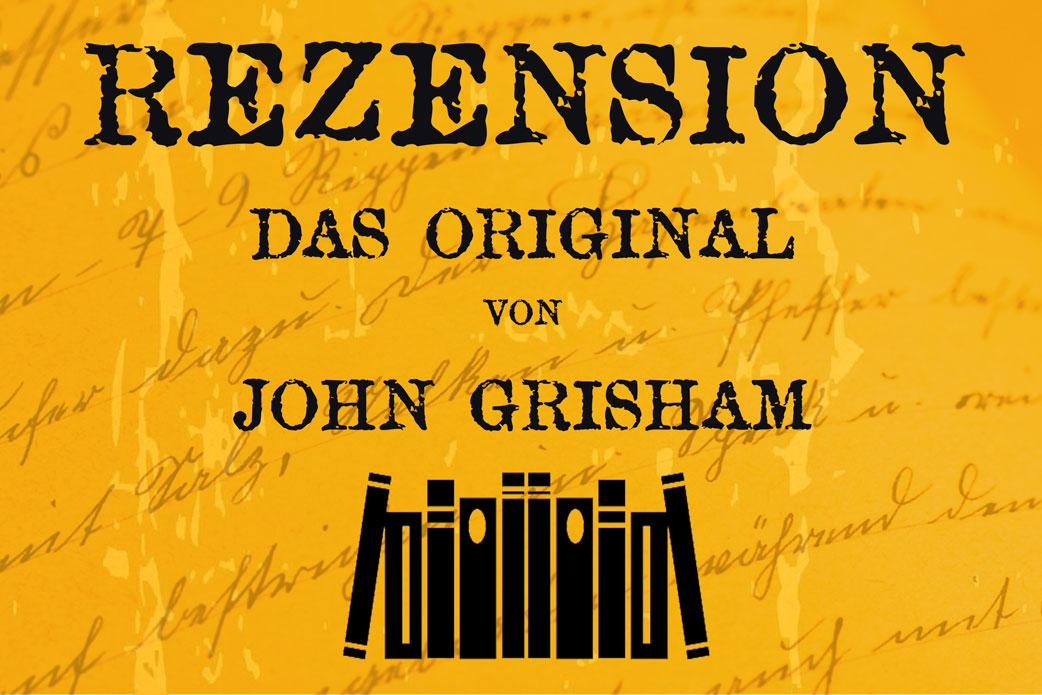 Rezensionsbild Das Original von John Grisham mit Bücherstapel