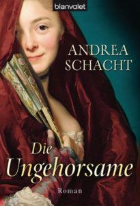 Cover Die Ungehorsame von Andrea SchachtFrau mit Fächer 19. Jahrhundert
