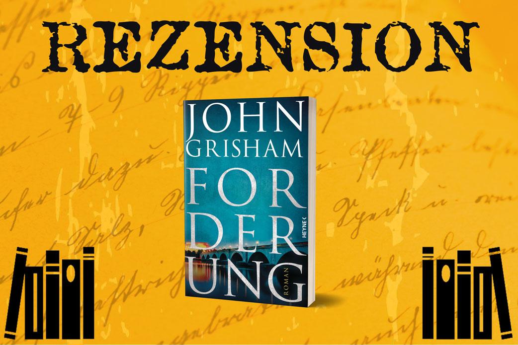 Rezension Forderung von John Grisham auf orangenem Hintergrund zwischen Bücherstapeln