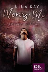 Cover von Mercy Me von Nina Kay aus dem Edel Elements Verlag