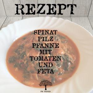 Rezept Spinat Pilz Pfanne mit Tomaten und Feta