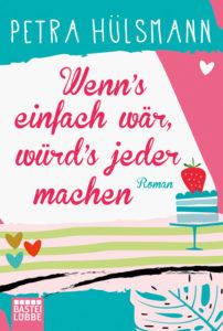 Cover von Wenn's einfach wär, würd's jeder machen von Petra Hülsmann aus dem Bastei Lübbe Verlag