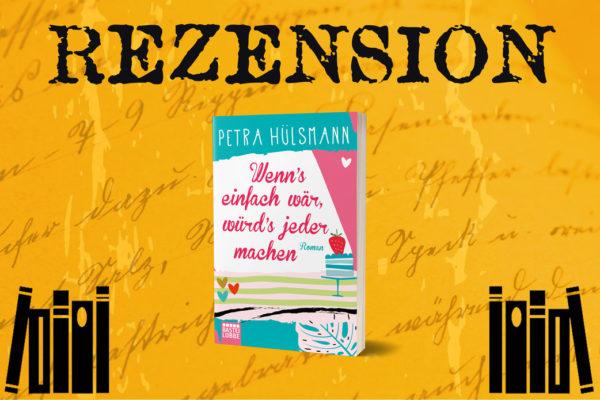 Rezension zu Wenn's einfach wär, würd's jeder machen von Petra Hülsmann